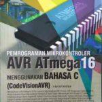 Pemrograman Mikrokonroler AVR Atmega 16 Menggunakan Bahasa C (Code Vision AVR)